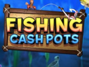 Fishing Cash Pots